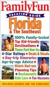 Familyfun Travel Guide: Florida and the Southeast (Familyfun Vacation Guide Series)