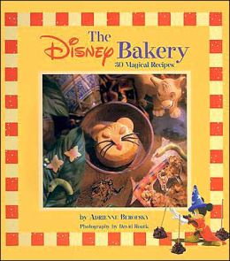 The Disney Bakery: 30 Magical Recipes