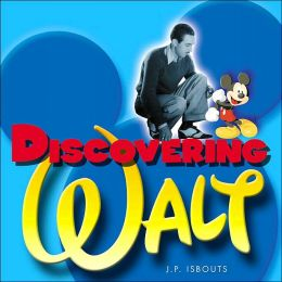 Discovering Walt: The Magical Life of Walt Disney