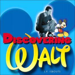 Discovering Walt: The Magical Life of Walt Disney