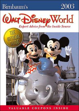 Birnbaum's Walt Disney World: Expert Advice from the Inside Source