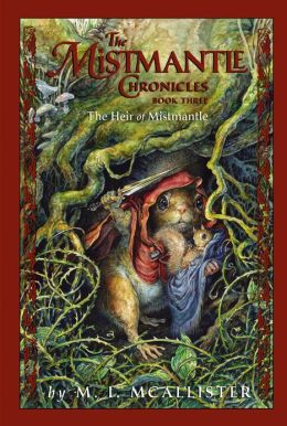 The Mismantle Chronicles Book Three: The Heir of Mistmantle