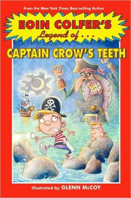 Eoin Colfer's Legend of...Captain Crow's Teeth