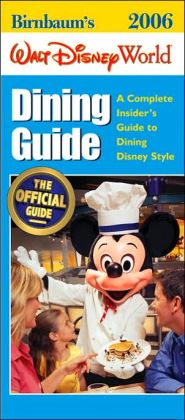 Birnbaum's Walt Disney World Dining Guide: A Complete Insider's Guide to Dining Disney Style