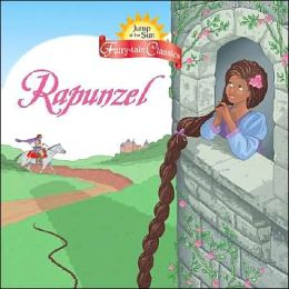 Jump at the Sun: Rapunzel - Fairy-Tale Classics