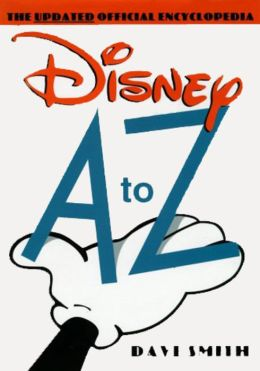 Disney A to Z: The Updated Official Encyclopedia
