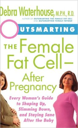 Outsmarting The Female Fat Cell After Pregnancy