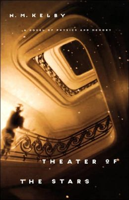 Theater of the Stars: A Novel of Physics and Memory