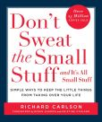 Book Cover Image. Title: Don't Sweat the Small Stuff and It's All Small Stuff:  Simple Ways to Keep the Little Things from Taking Over Your Life, Author: Richard Carlson