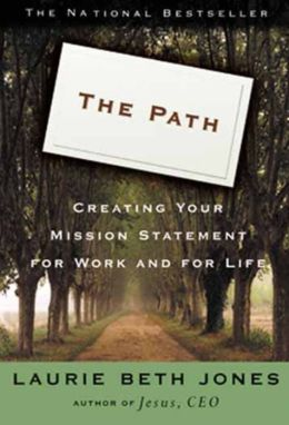 The Path: Creating Your Mission Statement for Work and for Life