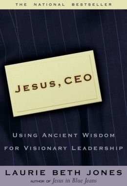 Jesus CEO: Using Ancient Wisdom for Visionary Leadership