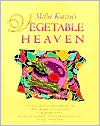 Mollie Katzen's Vegetable Heaven: Over 200 Recipes for Uncommon Soups, Tasty Bites, Side-by-Side Dishes & Too Many Desserts