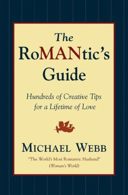 The Romantic's Guide: Hundreds of Creative Tips for a Lifetime of Love