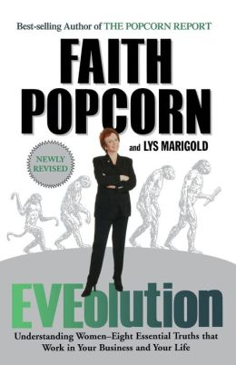 Eveolution: Understanding Woman--Eight Essential Truths That Work in Your Business and Your Life