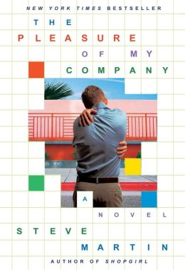The Pleasure of My Company: A Novel