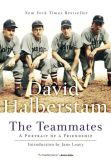 Book Cover Image. Title: The Teammates:  A Portrait of a Friendship, Author: David Halberstam
