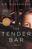 Book Cover Image. Title: The Tender Bar, Author: J. R. Moehringer