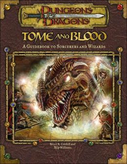 Tome and Blood: A Guide to Wizards and Sorcerers