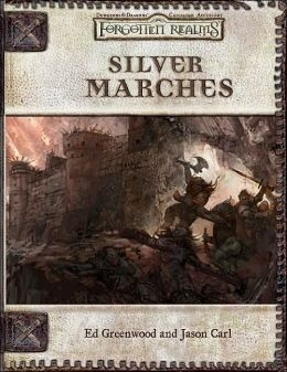 Forgotten Realms: Silver Marches (Dungeons and Dragons d20 3.0 Fantasy Roleplaying Accessory)
