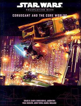 Star Wars the Roleplaying Game: Coruscant and the Core Worlds