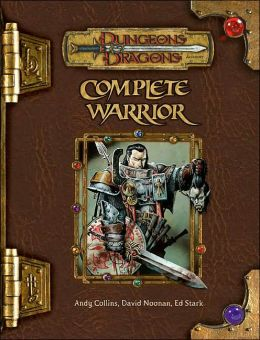 The Complete Warrior: A Dungeons and Dragons Accessory