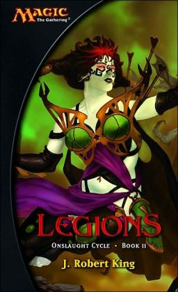Legions (A Magic: The Gathering Novel; Onslaught Cycle Book II)