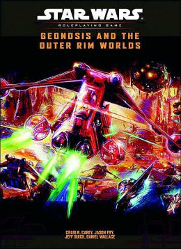 Star Wars the Roleplaying Game: Geonosis and the Outer Rim Worlds
