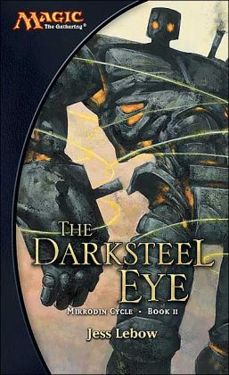 The Darksteel Eye (Mirrodin Cycle, Book II)