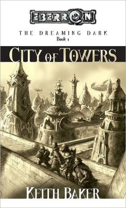 Eberron: The City of Towers (Dreaming Dark Series #1)