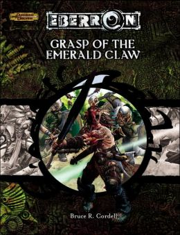 Grasp of the Emerald Claw: Eberron Adventure