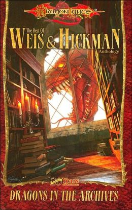 Dragonlance - Dragons in the Archives: The Best of Weis and Hickman Anthology