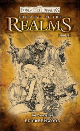 Forgotten Realms: The Best of the Realms Book II: The Stories of Ed Greenwood