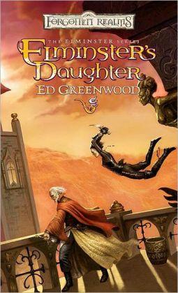 Forgotten Realms: Elminster's Daughter (Elminster #5)