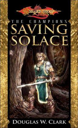 Dragonlance - Saving Solace (Champions #1)