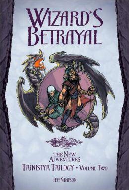 Dragonlance - Wizard's Betrayal (Trinistyr Trilogy #2)
