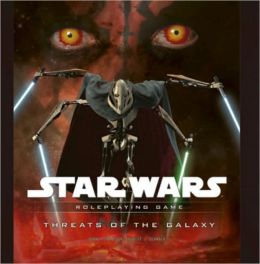 Star Wars the Roleplaying Game: Threats of the Galaxy