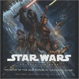 Star Wars the Roleplaying Game: Knights of the Old Republic: Campaign Guide