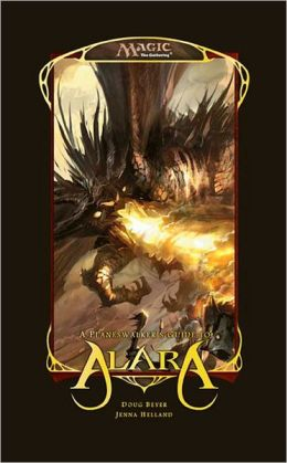 Planeswalkers' Guide to Alara: A Magic: The Gathering Field Guide