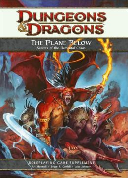 Dungeons & Dragons: The Plane Below: Secrets of the Elemental Chaos (4th Edition D&D Series)