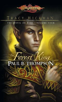The Forest King: Tracy Hickman Presents the Anvil of Time, Volume Four