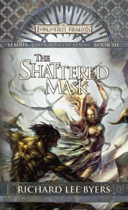 The Shattered Mask: Sembia: Gateway to the Realms, Book III