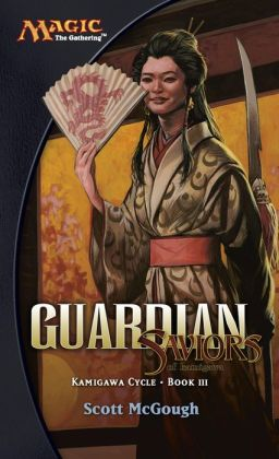 Guardian: Saviors of Kamigawa (Magic: The Gathering: Kamigawa Cycle Series Book III)