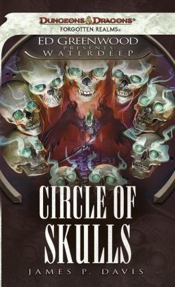Circle of Skulls (Forgotten Realms Ed Greenwood Presents Waterdeep Series)