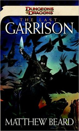 The Last Garrison: A Dungeons & Dragons Novel