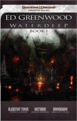 Ed Greenwood Presents Waterdeep, Book I: Blackstaff Tower/Mistshore/Downshadow