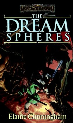 The Dream Spheres (Forgotten Realms: Songs and Swords, Book 5) Elaine Cunningham