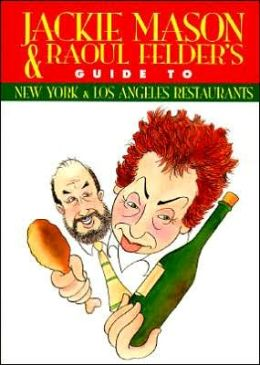 Jackie Mason and Raoul Felders' Guide to New York and Los Angeles Restaurants