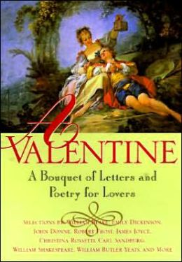 Valentine: A Bouquet of Letters and Poetry for Lovers