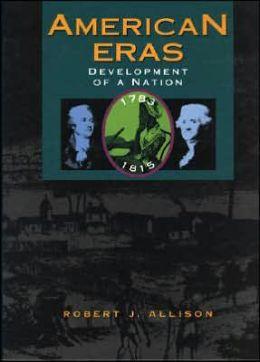 Development of a Nation, (1783-1815)