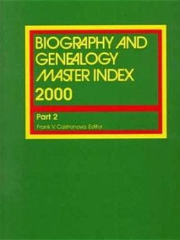 Biography and Genealogy Master Index 2000